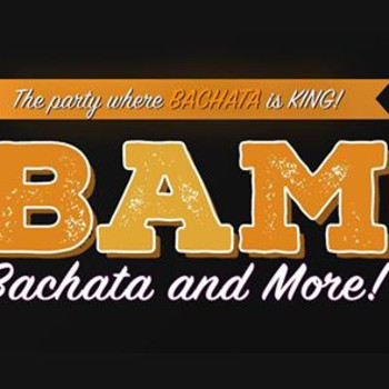BAM Party (Bachata & More) Social Dancing & Workshop FRI 11 OCT