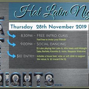 Hot Latin Nights! 28 Nov. at The Pearl.