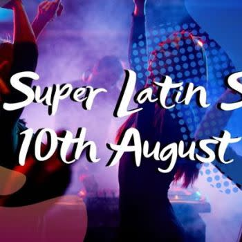The Super Latin Social – August Edition – 10th August Saturday