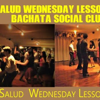 Wednesday Lessons – Bachata Social Club – Salud Salsa Party!