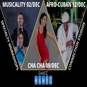 December Specialty Workshops: Musicality, ChaCha, Afrocuban