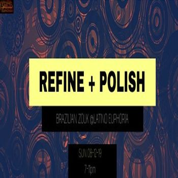 Refine + Polish! Brazilian Zouk 3hr Workshop (Last of 2019)