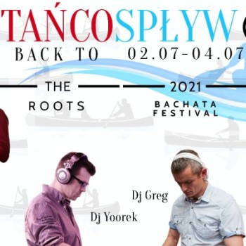 Tańcospływ Bachata Festival – Back To The Roots