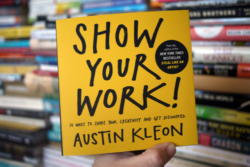 Hardcover of Show Your Work By Austin Kleon