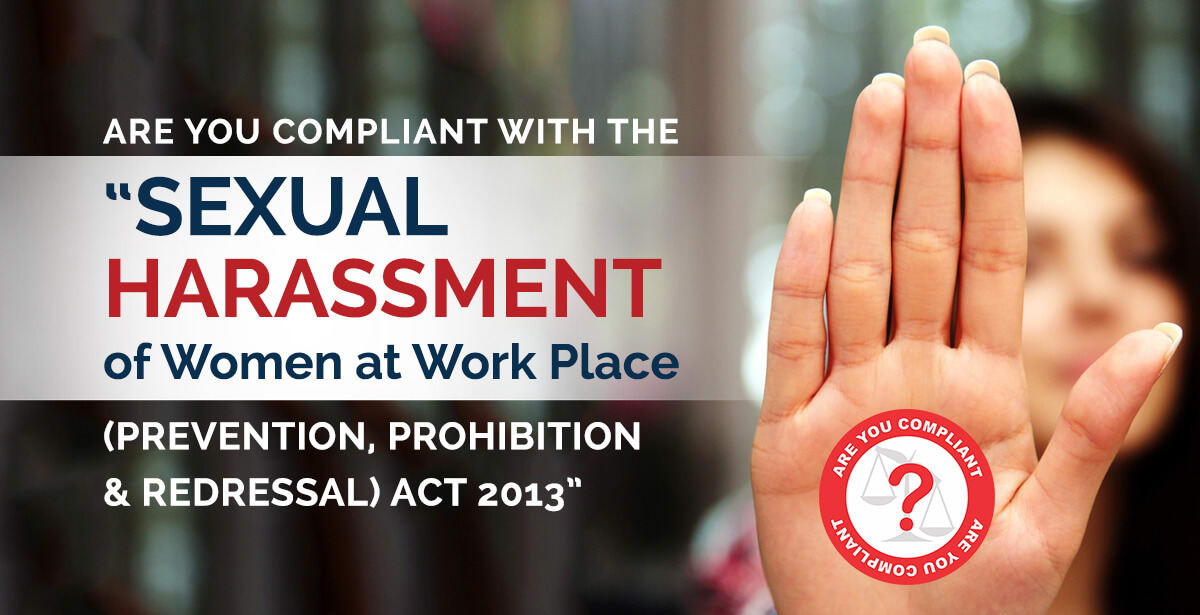 Are you compliant under The Sexual Harassment of Women at Work Place Act, 2013