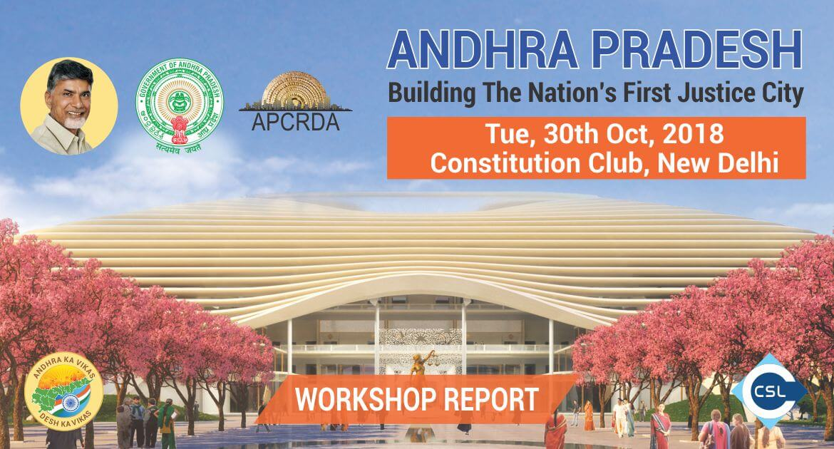 Workshop Report - Andhra Pradesh: Building the Nation's First Justice City