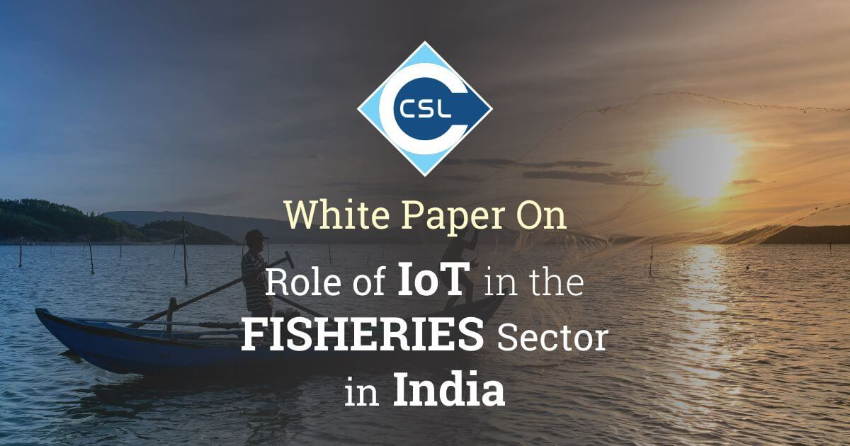Whitepaper on The Role of IoT in the Fisheries Sector in India