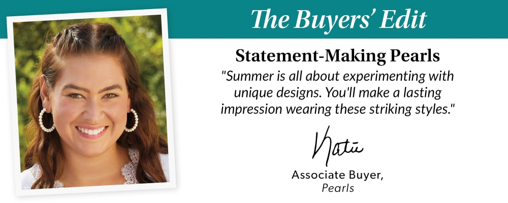 The Buyer's Edit. Statement-Makers Pearls