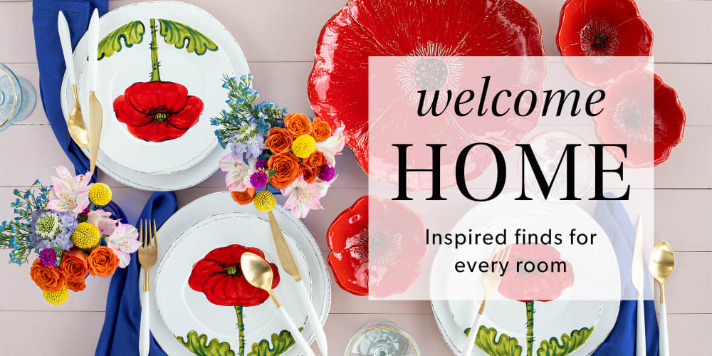 Welcome Home -- Inspired finds for every room.