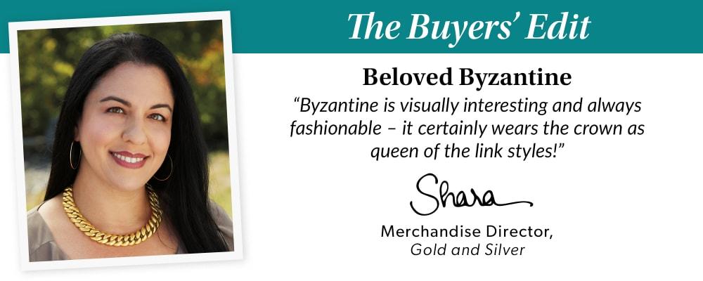 The Buyer's Edit. Beloved Byzantine.