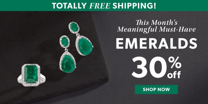 Totally Free Shipping! This Month's Meaningful Must-Have Emeralds. 30% Off. Shop Now. Image Featuring Gemstone earrings and Ring on Black Background