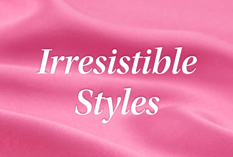 irresistible styles