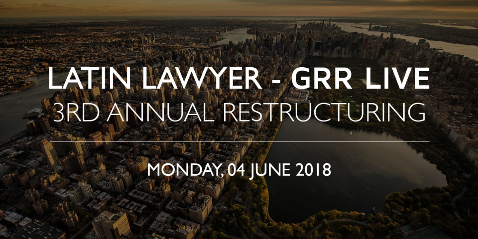 Top speakers confirmed for Latin Lawyer - GRR 3rd restructuring summit