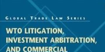 BOOK REVIEW: WTO Litigation, Investment Arbitration, and Commercial Arbitration