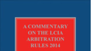 BOOK REVIEW: A Commentary on the LCIA Arbitration Rules 2014