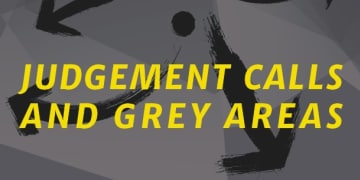 Judgement calls and grey areas - the art of the impossible