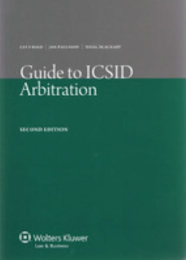 BOOK REVIEW: Guide to ICSID Arbitration (2nd edition)