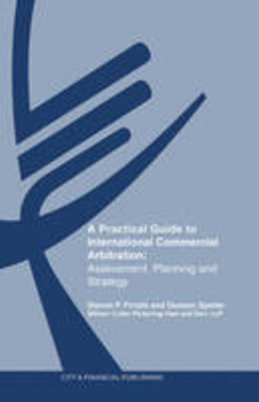 BOOK REVIEW: A Practical Guide to International Commercial Arbitration: Assessment, Planning and Strategy