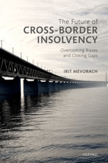 Book Review: The Future of Cross-Border Insolvency: Overcoming Biases and Closing Gaps
