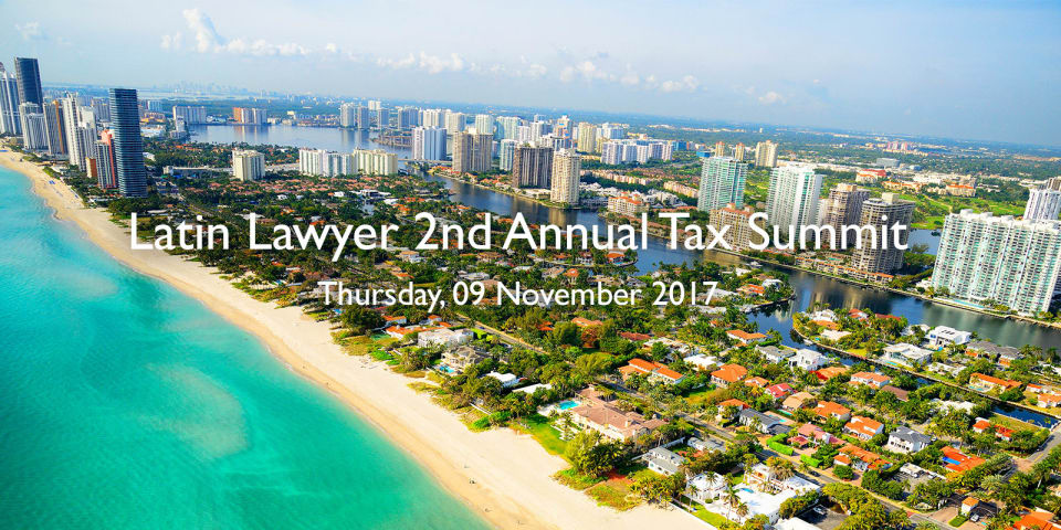 Top speakers confirmed for Latin Lawyer's Tax Summit