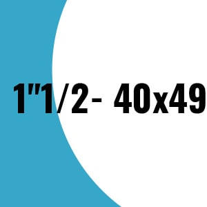 "1""½ – 40x49"