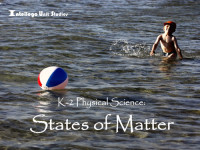 K-2 Physical Science: States of Matter