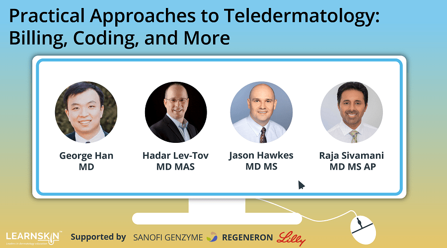 Practical Approaches to Teledermatology: Billing, Coding, and More