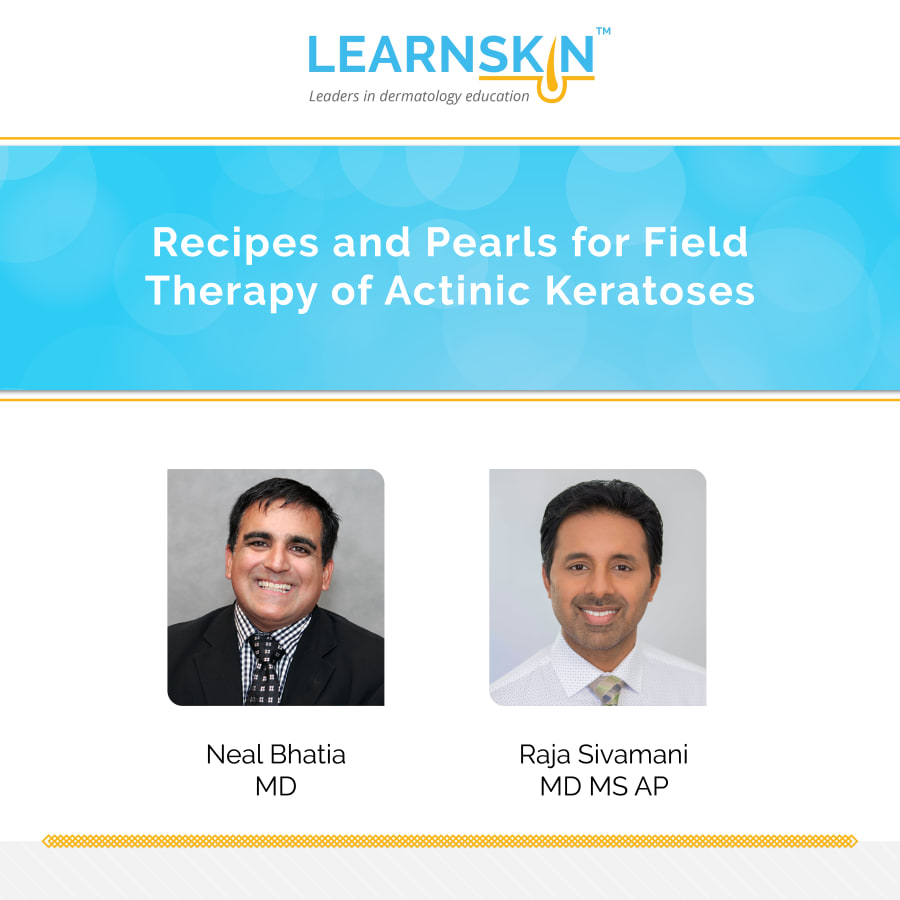 Recipes and Pearls for Field Therapy of Actinic Keratoses