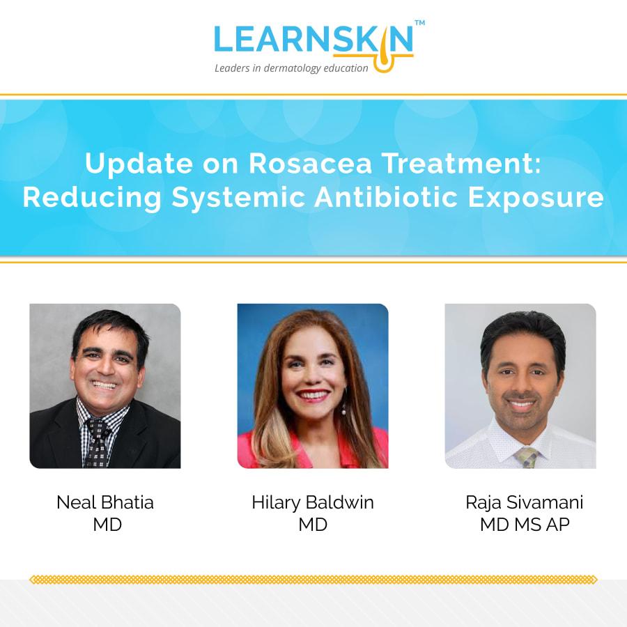 Update on Rosacea Treatment: Reducing Systemic Antibiotic Exposure
