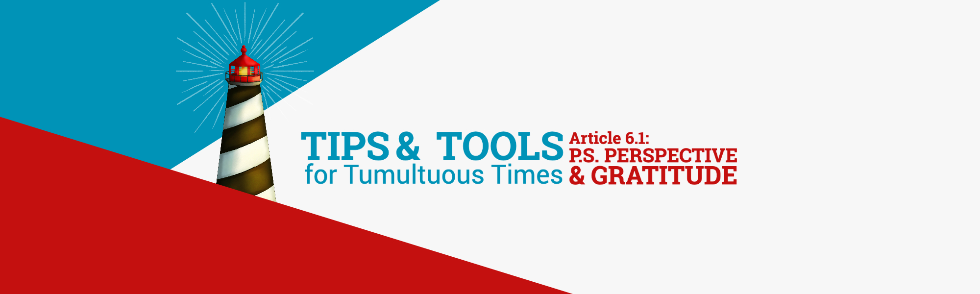"""TIPS & TOOLS, Article 6.1: """"P.S. Perspective & Gratitude"""""""