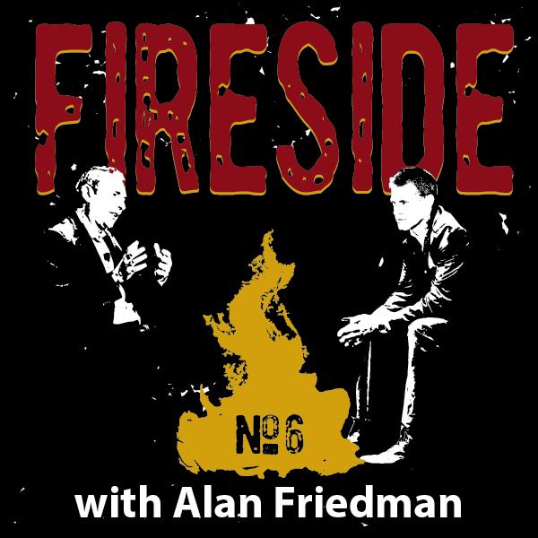 FIRESIDE No. 6 with Alan Friedman