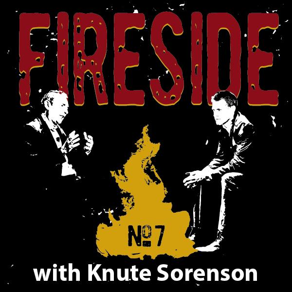 FIRESIDE No. 7 with Dr. Knute Sorenson