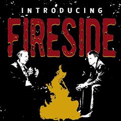 FIRESIDE, Coming Tomorrow—