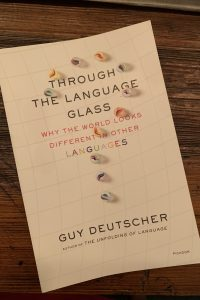 book cover of Through the Language Glass: Why the World Looks Different in Other Languages