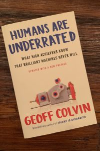 book cover of Humans are Underrated: What High Achievers Know that Brilliant Machines Never Will