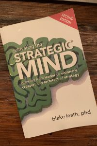 book cover of Cultivating the Strategic Mind: Growing From Leader to Visionary, Creator, and Architect of Strategy (2nd Edition)