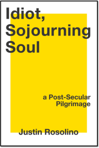 book cover of Idiot, Sojourning Soul: A Post-Secular Pilgrimage
