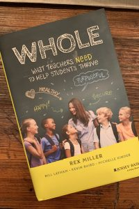 book cover of Whole: What Teachers Need to Help Students Thrive