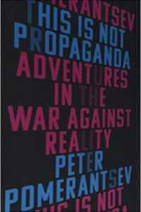 book cover of This Is Not Propaganda: Adventures in the War Against Reality