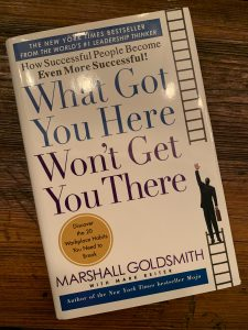 book cover of What Got You Here Won't Get You There: How Successful People Become Even More Successful!