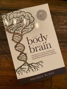book cover of Your Body is Your Brain: Leverage Your Somatic Intelligence to Find Purpose, Build Resilience, Deepen Relationships and Lead More Powerfully