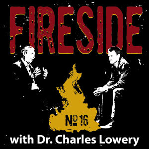 FIRESIDE No. 16 with Dr. Charles Lowery