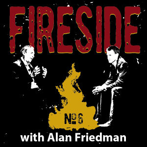 FIRESIDE No. 6 with Alan Friedman