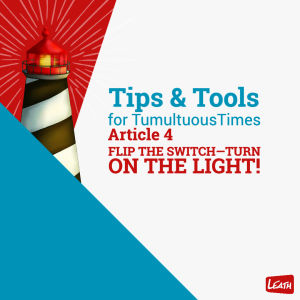 """TIPS & TOOLS, Article 4: """"Flip the Switch—Turn on the LIGHT!"""""""