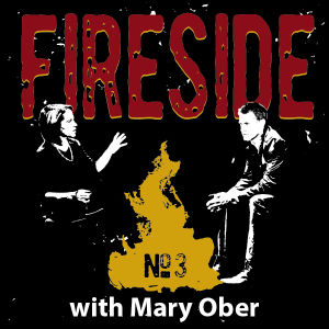FIRESIDE No. 3 with Mary Ober