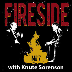 FIRESIDE No. 7 with Dr. Knute Sorenson