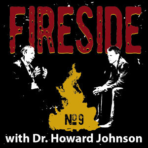 FIRESIDE No. 9 with Dr. Howard Johnson