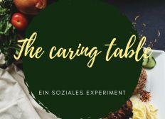 the caring table - Ein soziales Experiment