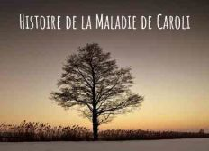 Maladie de Caroli