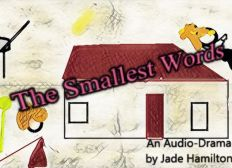 THE SMALLEST WORDS AUDIODRAMA